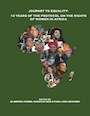 Journey to Equality: 10 Years of the Protocol on the Rights of Women in Africa